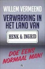 Verwarring in het land van Henk en Ingrid - Willem Vermeend (ISBN 9789048813223)