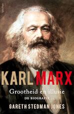 Karl Marx: grootheid en illusie - Gareth Stedman Jones (ISBN 9789000352203)