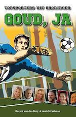 Goud, ja - Gerard van den Berg, Louis Straatman (ISBN 9789054523383)