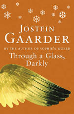 Through a glass, darkly - Jostein Gaarder (ISBN 9780753806739)
