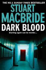 Dark Blood (Logan Mcrae, Book 6) - Stuart Macbride (ISBN 9780007362547)