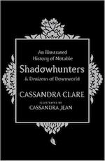 Illustrated History of Notable Shadowhunters and Denizens of - Cassandra Clare (ISBN 9781471161193)