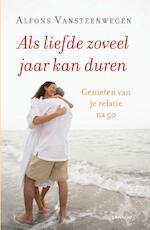 ALS LIEFDE ZOVEEL JAAR KAN DUREN (POD) - Alfons Vansteenwegen (ISBN 9789401438544)