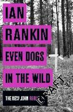 Even Dogs in the Wild - Ian Rankin (ISBN 9781409159377)