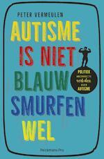 Autisme is niet blauw. Smurfen wel - Peter Vermeulen (ISBN 9789463370592)