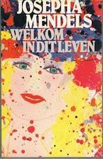 Welkom in dit leven - Josepha Mendels (ISBN 9789029012560)