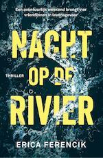 Nacht op de rivier - Erica Ferencik (ISBN 9789024576845)