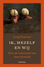 Ik, mezelf en wij - Greg Houwer (ISBN 9789461660794)