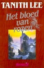 Het bloed van rozen - Tanith Lee, Annemarie van Ewyck (ISBN 9789029059800)