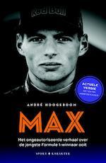 Max - het ongeautoriseerde verhaal over de jongste Formule 1-winnaar ooit - André Hoogeboom (ISBN 9789045215938)