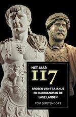 Het jaar 117 - Tom Buijtendorp (ISBN 9789401910682)