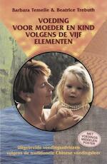 Voeding voor moeder en kind volgens de vijf elementen - Barbara Temelie, Beatrice Trebuth (ISBN 9789063783396)