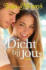 Dicht bij jou - Jojo Moyes (ISBN 9789026141720)
