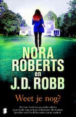 Weet je nog? - Nora Roberts, J.D. Robb (ISBN 9789022580844)