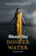 Donker water - Mikaela Bley (ISBN 9789046170946)