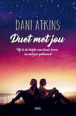 Duet met jou - Dani Atkins (ISBN 9789026140334)