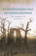 De ontdekking van de Middeleeuwen - Peter Raedts (ISBN 9789028442603)
