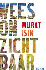 Wees onzichtbaar - Murat Isik (ISBN 9789026338052)