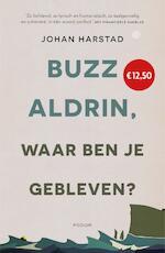 Buzz Aldrin, waar ben je gebleven? - Johan Harstad (ISBN 9789057598579)