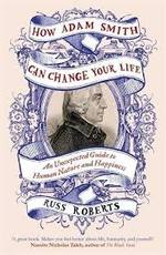 How Adam Smith Can Change Your Life - Russ Roberts (ISBN 9780241003190)