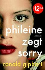 Phileine zegt sorry - Ronald Giphart