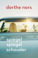 Spiegel spiegel schouder - Dorthe Nors (ISBN 9789057598593)