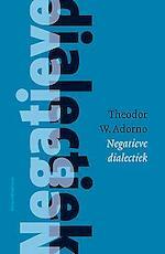 Negatieve dialectiek - Adorno Theodor (ISBN 9789028977679)