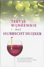 Test je wijnkennis met Hubrecht Duijker - Hubrecht Duijker (ISBN 9789066113787)