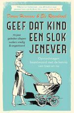 Geef dat kind een slok jenever - 70 jaar geleden sliepen ouders vredig & ongestoord - Dorine Hermans, Els Rozenbroek (ISBN 9789000357321)