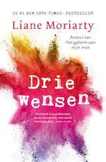 Drie wensen - Liane Moriarty (ISBN 9789400509238)