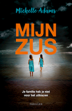 Mijn zus - Michelle Adams (ISBN 9789026140525)