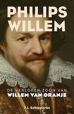 Philips Willem - P.J. Schipperus (ISBN 9789401910705)