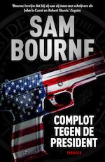 Complot tegen de president - Sam Bourne (ISBN 9789024579662)