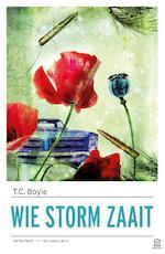 Wie storm zaait - T.C. Boyle (ISBN 9789046706152)