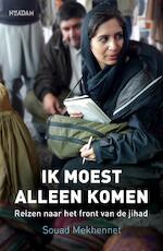 Ik moest alleen komen - Souad Mekhennet (ISBN 9789046822647)