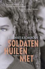 Soldaten huilen niet - Rindert Kromhout (ISBN 9789025873790)