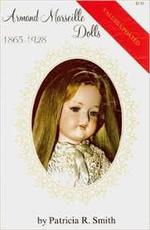 Armand Marseille dolls 1865-1928 (values updated) - Patricia R. Smith
