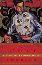 The Red Prince - Timothy Snyder (ISBN 9780465002375)