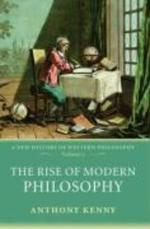 Rise of Modern Philosophy - Anthony Kenny (ISBN 9780198752769)