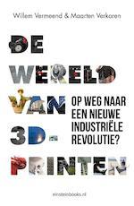 De Wereld van 3D printen - Willem Vermeend, Maarten Verkoren (ISBN 9789492460233)