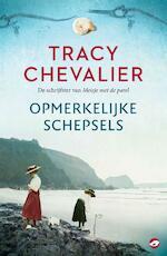 Opmerkelijke schepsels - Tracy Chevalier (ISBN 9789492086501)