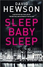 Sleep Baby Sleep - David Hewson (ISBN 9781447293446)