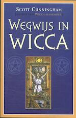 Wegwijs in Wicca - Scott Cunningham (ISBN 9789075145601)