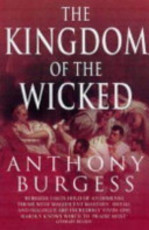 The Kingdom of the Wicked - Anthony Burgess (ISBN 9780749006723)