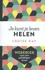 Je kunt je leven helen - Louise Hay (ISBN 9789020214291)