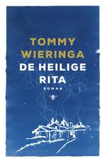De heilige Rita - Tommy Wieringa (ISBN 9789023464471)