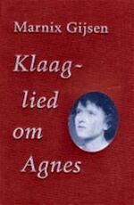 Klaaglied om Agnes - Jan Albert Goris, Marnix Gijsen, Harold Polis (ISBN 9789038827278)