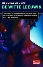 De witte leeuwin - Henning Mankell (ISBN 9789044515831)