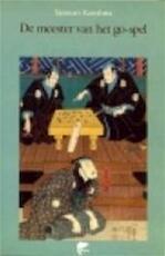 De meester van het Go-spel - Kawabata (Yasunari), Annemarie van Frankenhuysen (ISBN 9789062913046)