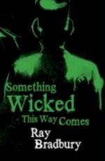 Something Wicked This Way Comes - Ray Bradbury (ISBN 9780575083066)